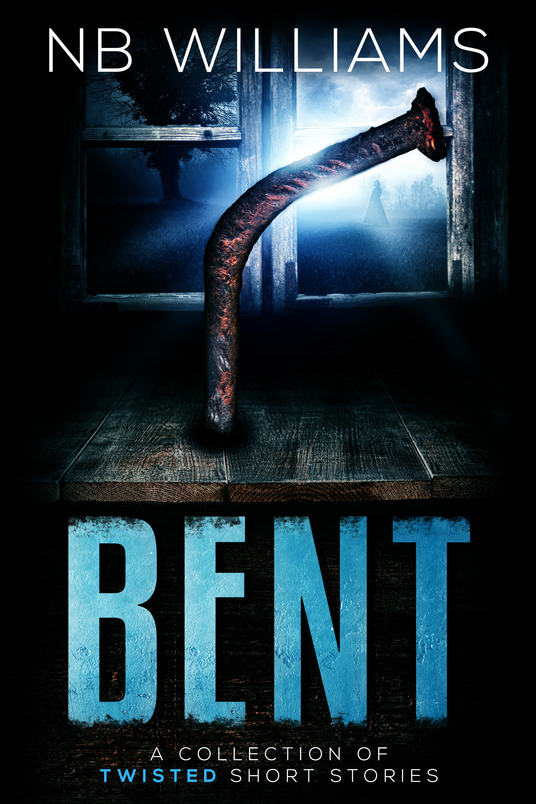 bent: a collection of twisted short stories